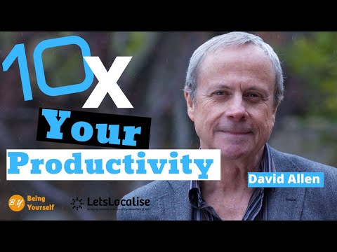 How to improve productivity by getting things done (GTD): David Allen (2020)