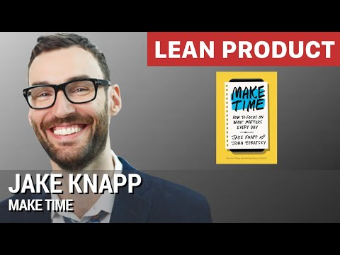 """Make Time"" by Jake Knapp at Lean Product Meetup"